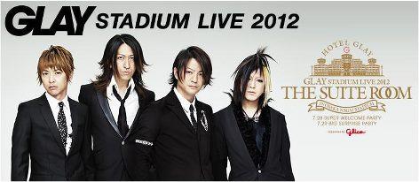 ครั้งแรกในไทย GLAY STADIUM LIVE 2012 THE SUITE ROOM บันทึกการแสดงสดสุดมันส์บนจอภาพยนตร์