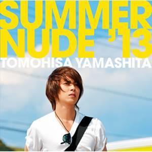 """ยามะพี ย้ำส่ง """"A NUDE"""" วาง 11 กันยา พร้อมลุยคอนเสิร์ต 'TOMOHISA YAMASHITA LIVE TOUR 2013 -A NUDE-' ต่อเนื่อง!"""