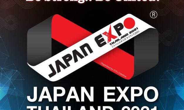 จี-ยู ครีเอทีฟ ย้ำชัด!!! JAPAN EXPO THAILAND 2021 จัดแน่ จัดชัวร์ พร้อมเผยธีม Be Strong..Be United